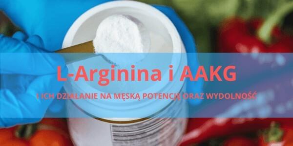 Jak działa L-Arginina i AAKG na męską potencję?